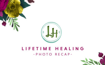 Lifetime Healing Event: Photo Recap